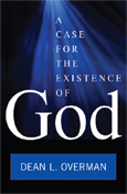 A Case for the Existence of God by Dean L. Overman
